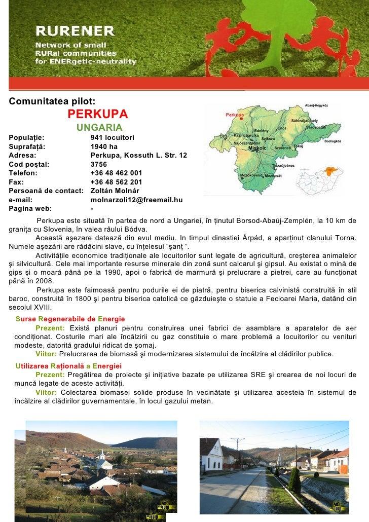 Comunitatea pilot:                   PERKUPA                      UNGARIA Populaţie:                941 locuitori Suprafaţ...