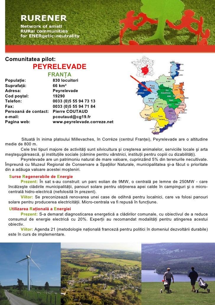 Comunitatea pilot:                PEYRELEVADE                         FRANŢA Populaţie:                830 locuitori Supra...