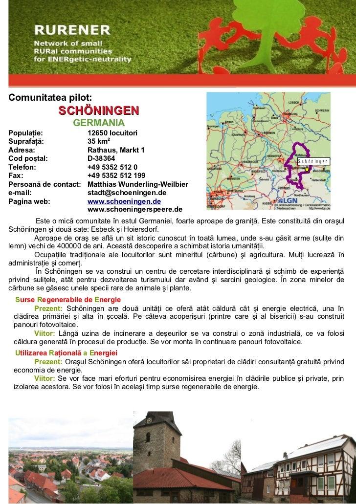 Comunitatea pilot:                SCHÖNINGEN                     GERMANIA Populaţie:               12650 locuitori Suprafa...