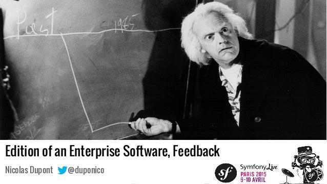 Edition of an Enterprise Software, Feedback Nicolas Dupont @duponico