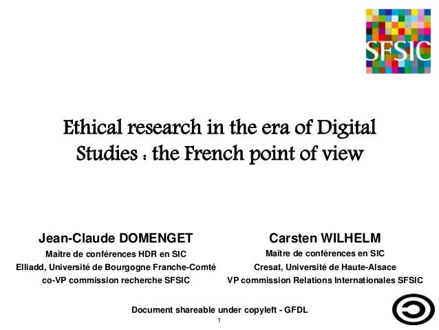 Ethical research in the era of Digital Studies : the French point of view Document shareable under copyleft - GFDL Jean-Cl...
