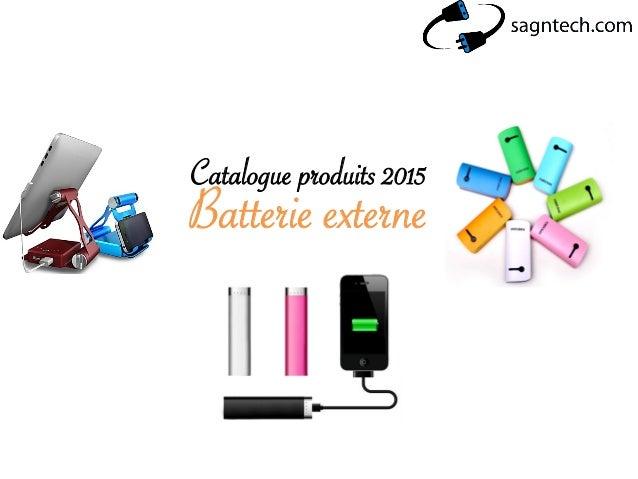 Catalogue produits 2015 Batterie externe