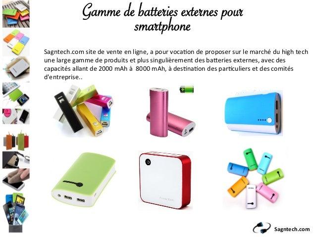Sagntech.com Gamme de batteries externes pour smartphone Sagntech.comsitedeventeenligne,apourvoca9ondeproposer...