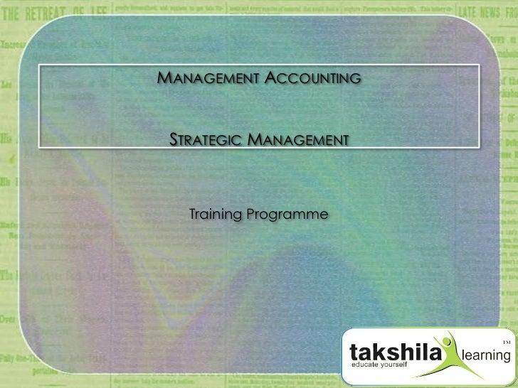 MANAGEMENT ACCOUNTING STRATEGIC MANAGEMENT   Training Programme