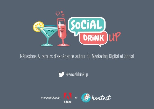 etune initiative de Réflexions & retours d'expérience autour du Marketing Digital et Social #socialdrinkup