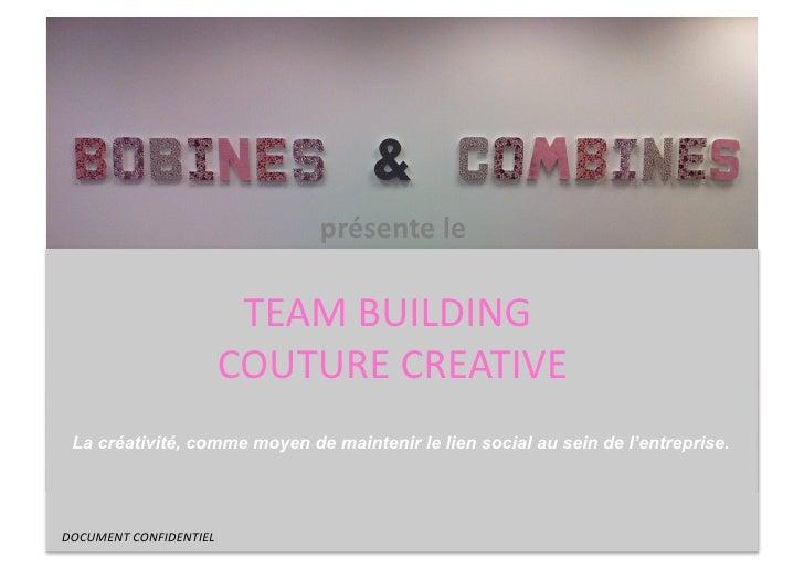 présente le                                   TEAM BUILDING                               COUTURE CREATIVE  ...