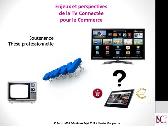 Enjeux et perspectives                         de la TV Connectée                          pour le Commerce         Souten...