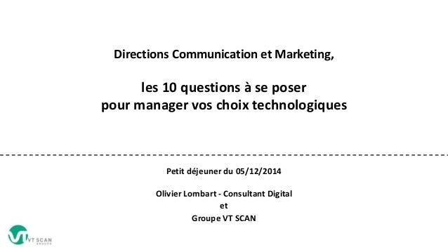 Directions Communication et Marketing, les 10 questions à se poser pour manager vos choix technologiques Petit déjeuner du...