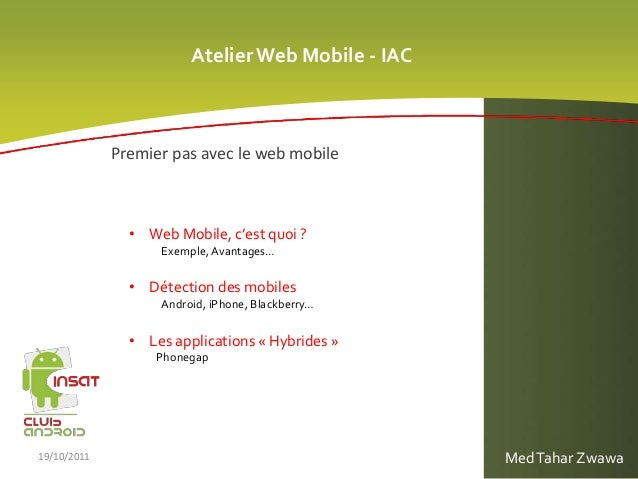 AtelierWeb Mobile - IAC • Web Mobile, c'est quoi ? Exemple, Avantages… • Détection des mobiles Android, iPhone, Blackberry...