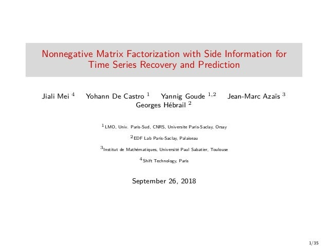 Nonnegative Matrix Factorization with Side Information for Time Series Recovery and Prediction Jiali Mei 4 Yohann De Castr...