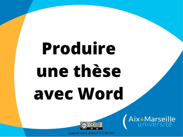 Produire une thèse avec Word support sous licence CC-BY-SA