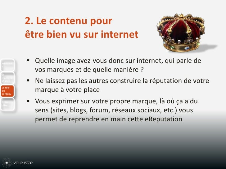 2. Le contenu pour être bien vu sur internet<br />Quelle image avez-vous donc sur internet, qui parle de vos marques et de...
