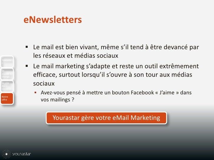 eNewsletters<br />Le mail est bien vivant, même s'il tend à être devancé par les réseaux et médias sociaux<br />Le mail ma...