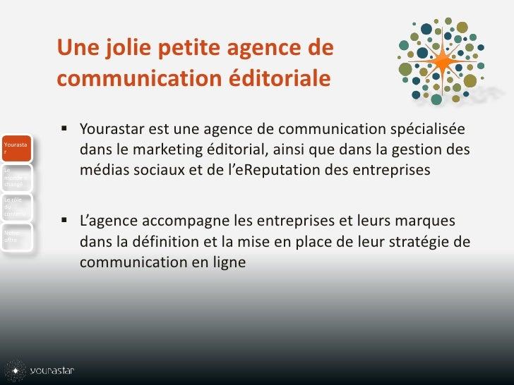 Une jolie petite agence de communication éditoriale<br />Yourastar est une agence de communication spécialisée dans le mar...