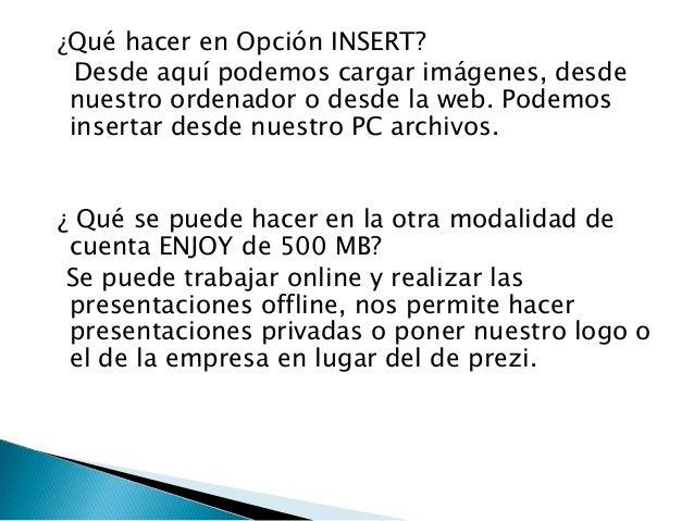 ¿Qué hacer en Opción INSERT?Desde aquí podemos cargar imágenes, desdenuestro ordenador o desde la web. Podemosinsertar des...