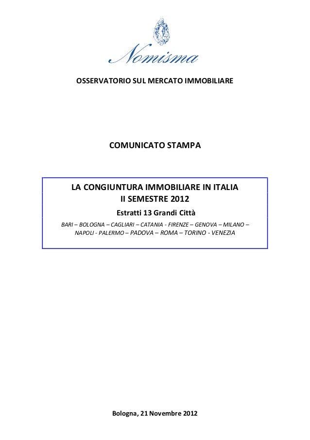 OSSERVATORIO SUL MERCATO IMMOBILIARE                COMUNICATO STAMPA   LA CONGIUNTURA IMMOBILIARE IN ITALIA             I...
