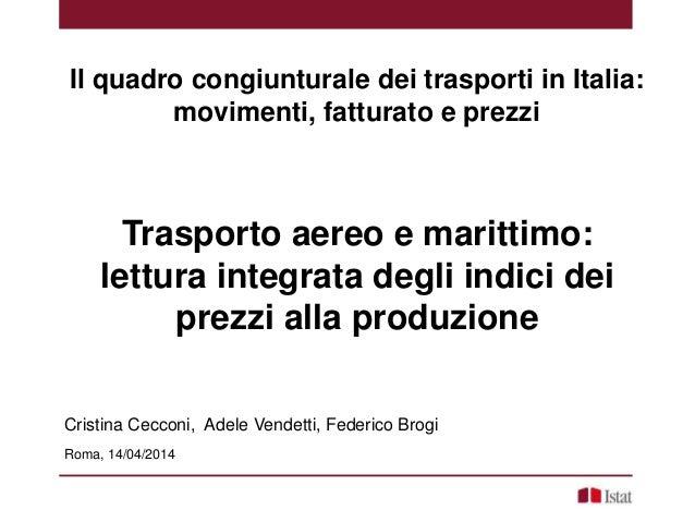 Trasporto aereo e marittimo: lettura integrata degli indici dei prezzi alla produzione Cristina Cecconi, Adele Vendetti, F...