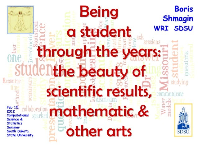 BeingBeinga studenta studentthrough the years:through the years:the beauty ofthe beauty ofscientific results,scientific re...