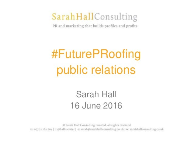 #FuturePRoofing public relations Sarah Hall 16 June 2016