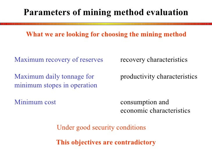 Parameters of mining method evaluation What we are looking for choosing the mining method This objectives are contradictor...
