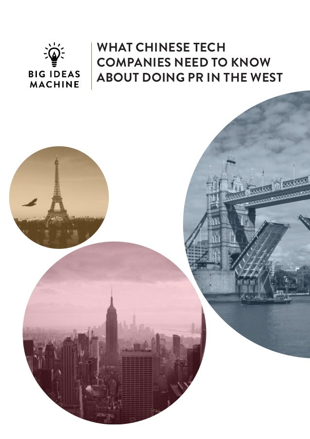 | P1 | WHAT CHINESE TECH COMPANIES NEED TO KNOW ABOUT DOING PR IN THE WEST