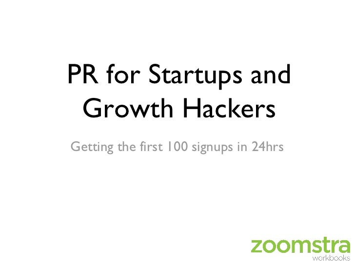 PR for Startups and Growth HackersGetting the first 100 signups in 24hrs