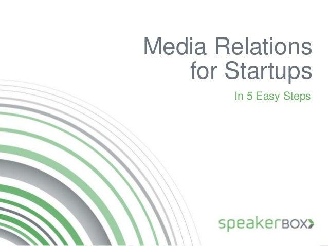 Media Relations for Startups In 5 Easy Steps