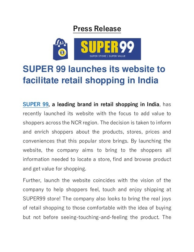 Press Release SUPER 99 launches its website to facilitate retail shopping in India SUPER 99, a leading brand in retail sho...