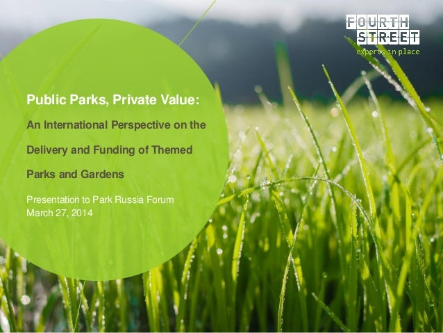Public Parks, Private Value: An International Perspective on the Delivery and Funding of Themed Parks and Gardens Presenta...