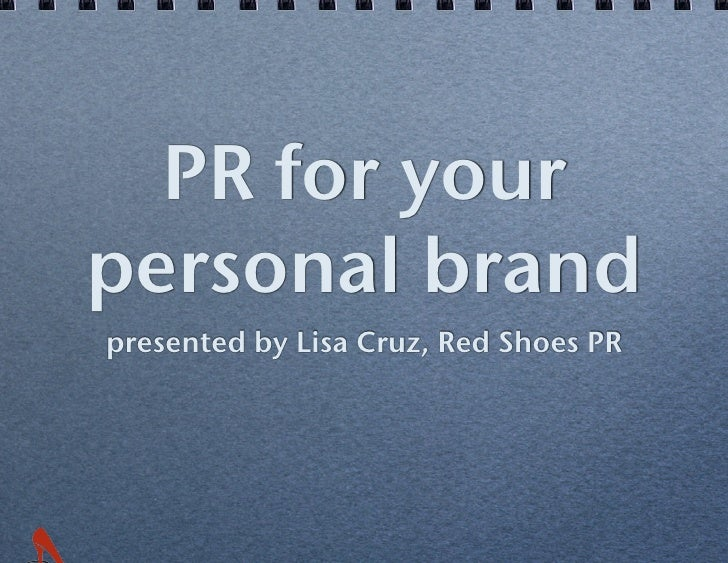 PR for your ! personal brand! presented by Lisa Cruz, Red Shoes PR!