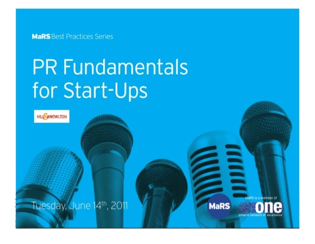 PR Fundamentals for Entrepreneurs June 14, 2011 Presented  by  Hill  &  Knowlton:   Monta  Johnson,  Vice  ...