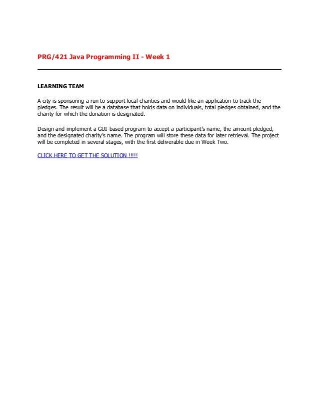 Prg 421 java programming ii complete