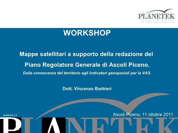 WORKSHOP Mappe satellitari a supporto della redazione del  Piano Regolatore Generale di Ascoli Piceno. Dalla conoscenza de...