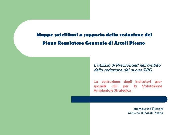 Mappe satellitari a supporto della redazione del  Piano Regolatore Generale di Ascoli Piceno   L'utilizzo di PrecisoLand n...