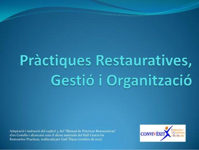 """Adaptació i traducció del capítol 3 del """"Manual de Prácticas Restaurativas""""d'en Costello i altres així com d' altres mater..."""