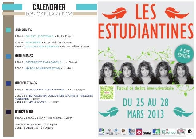 CALENDRIER  LES ESTUDIANTINES LUNDI 25 MARS 12h45 : OU EST LE DETENU X - RU Le Forum 20h00 : PORCHERIE - Amphithéâtre Laju...