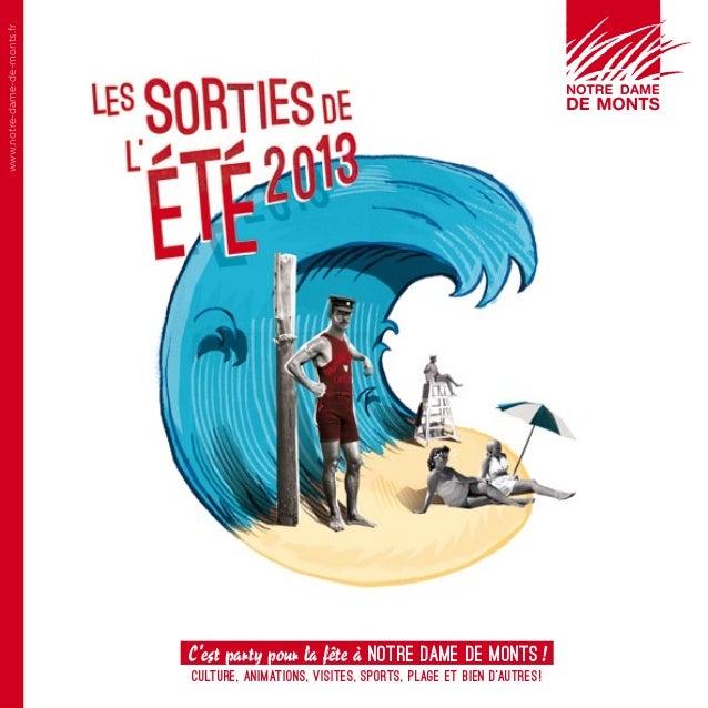 C'est party pour la fête à Notre Dame de Monts!Culture, animations, visites, sports, plage et bien d'autres!www.notre-da...