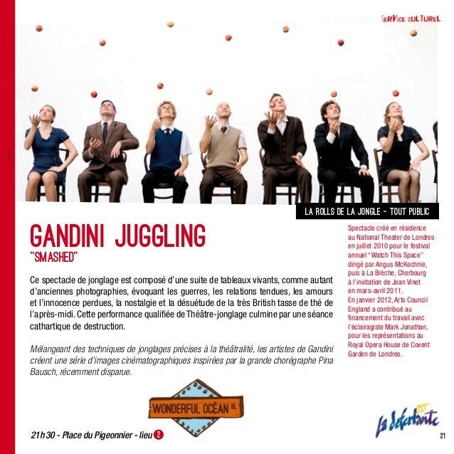 21la Rolls de la Jongle - tout publicSmashedCe spectacle de jonglage est composé d'une suite de tableaux vivants, comme au...