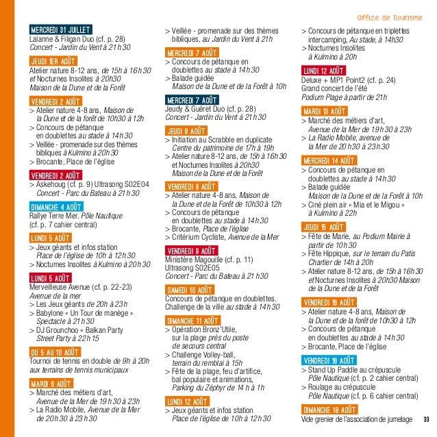 33mercredi 31juilletLalanne  Filigan Duo (cf. p.28)Concert - Jardin du Vent à 21h30jeudi1er aoûtAtelier nature 8-12 a...