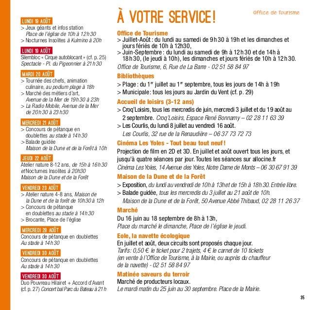 35À votre Service!Office de TourismeJuillet-Août: du lundi au samedi de 9h30 à 19h et les dimanches etjours fériés de...