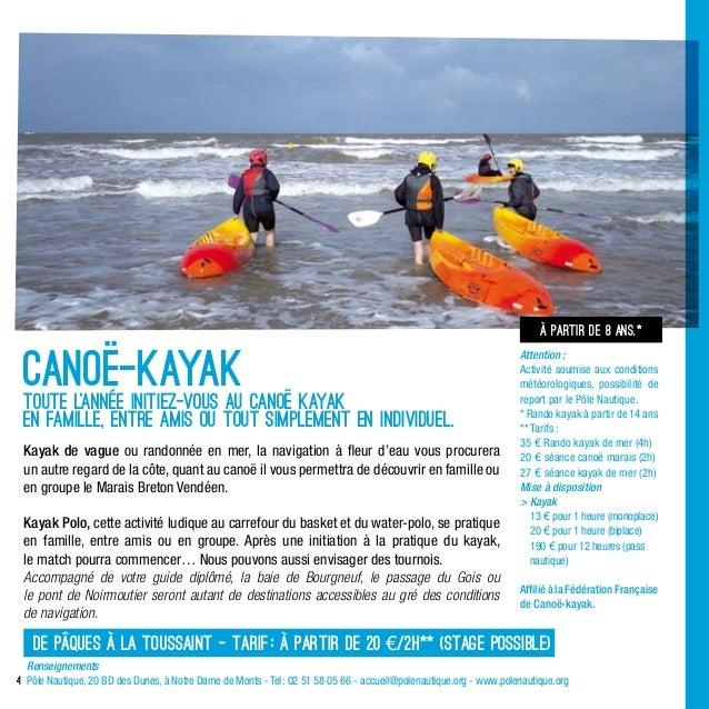 4Toute l'année initiez-vous au canoë kayaken famille, entre amis ou tout simplement en individuel.à partir de 8 ans.*Kayak...