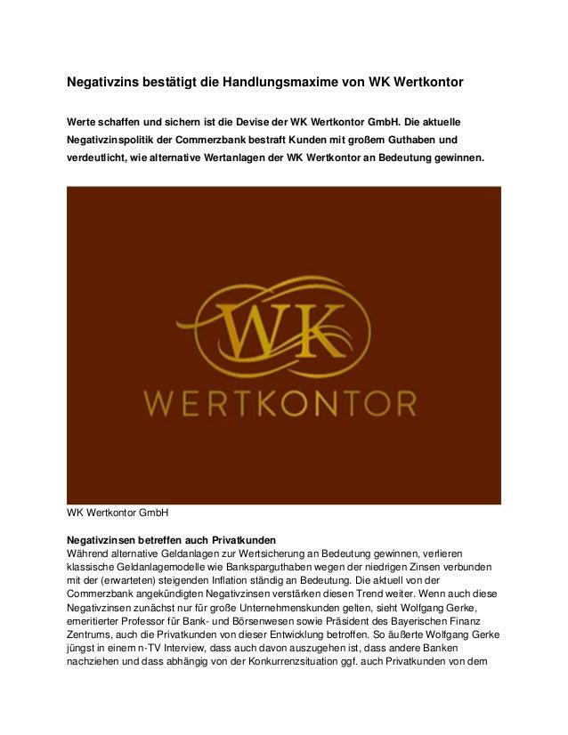 Negativzins bestätigt die Handlungsmaxime von WK Wertkontor  Werte schaffen und sichern ist die Devise der WK Wertkontor G...