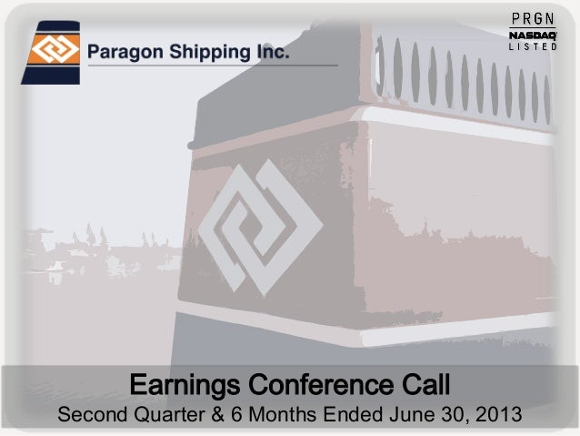 Earnings Conference Call Second Quarter & 6 Months Ended June 30, 2013