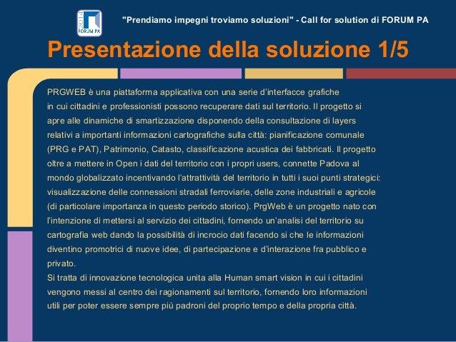 """""""Prendiamo impegni troviamo soluzioni"""" - Call for solution di FORUM PA PRGWEB è una piattaforma applicativa con una serie ..."""