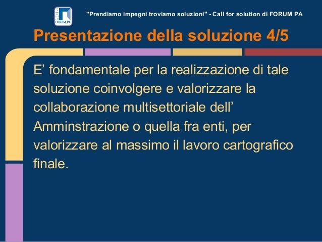 """""""Prendiamo impegni troviamo soluzioni"""" - Call for solution di FORUM PA E' fondamentale per la realizzazione di tale soluzi..."""