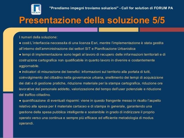 """""""Prendiamo impegni troviamo soluzioni"""" - Call for solution di FORUM PA I numeri della soluzione: ● costi:L'interfaccia nec..."""