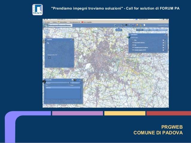 """""""Prendiamo impegni troviamo soluzioni"""" - Call for solution di FORUM PA PRGWEB COMUNE DI PADOVA"""