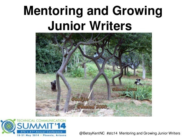 Mentoring and Growing Junior Writers @BetsyKentNC #stc14 Mentoring and Growing Junior Writers