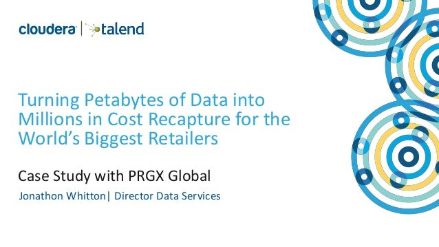 1 © Cloudera, Inc. All rights reserved. © PRGX Global, Inc. All Rights Reserved Turning Petabytes of Data into Millions in...