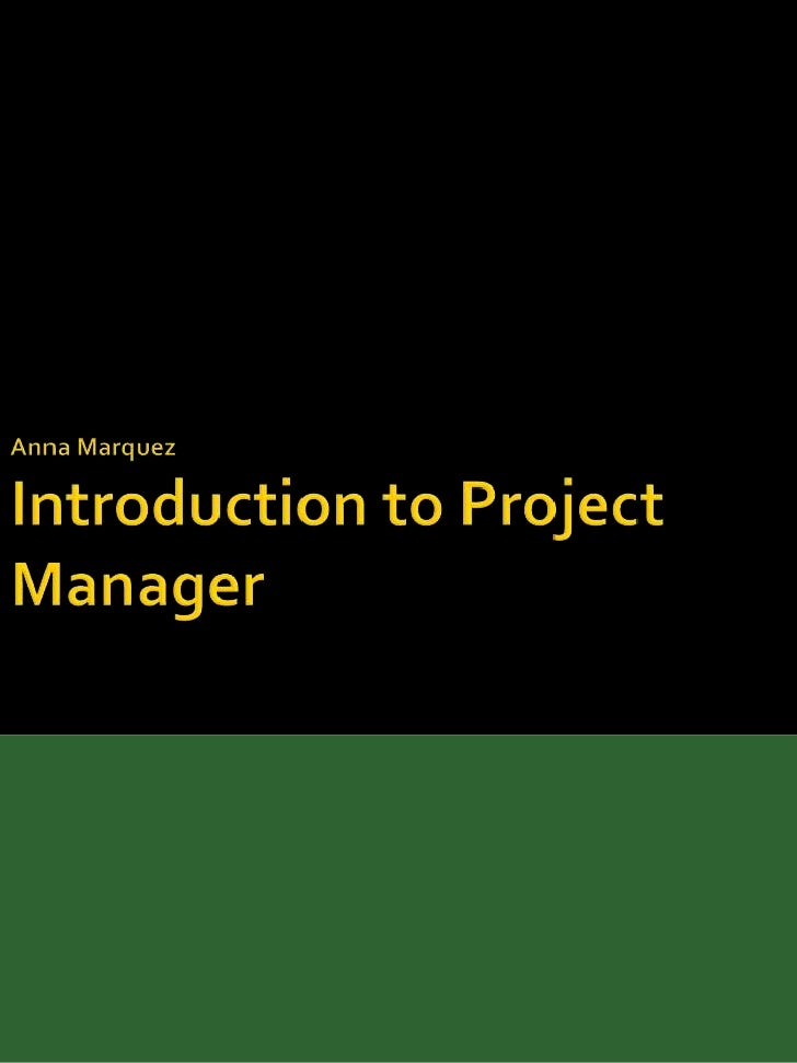    Characteristics of a Project   Project Manager Tasks   Project Stages